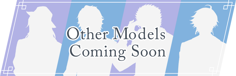 Other Models Coming Soon